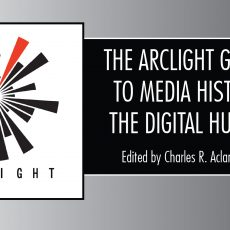 Book Launch: The Arclight Guidebook to Media History and the Digital Humanities!